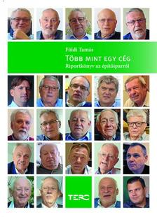 Földi Tamás - Több mint egy cég Riportkönyv az építőiparról