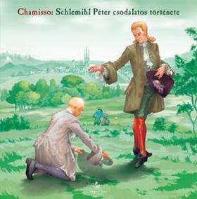 CHAMISSO - Schlemihl Péter csodálatos története