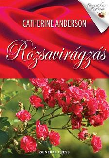 Catherine Anderson - Rózsavirágzás