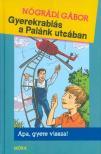 NÓGRÁDI GÁBOR - Gyerekrablás a Palánk utcában (5. kiadás)