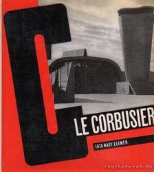 NAGY ELEMÉR - Le Corbusier [antikvár]