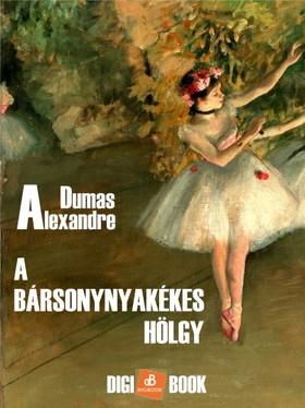 Alexandre DUMAS - A bársonynyakékes hölgy [eKönyv: epub, mobi]