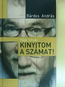 Bárdos András - Vágó István - Kinyitom a számat! [antikvár]