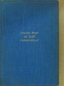 Simonfay Margit - Az első parancsolat (dedikált példány) [antikvár]