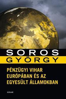 Soros György - Pénzügyi vihar Európában és az Egyesült Államokban [antikvár]