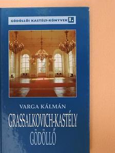 Varga Kálmán - Grassalkovich-kastély  [antikvár]