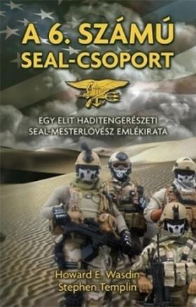 Howard E. Wasdin-Stephen Templin - A 6. számú SEAL-csoport.