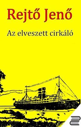 REJTŐ JENŐ - Az elveszett cirkáló [eKönyv: epub, mobi]