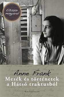 Anne Frank - Mesék és történetek a hátsó traktusból