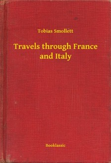 TOBIAS SMOLLETT - Travels through France and Italy [eKönyv: epub, mobi]