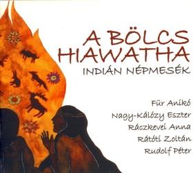 A BÖLCS HIAWATHA - INDIÁN NÉPMESÉK - CD -