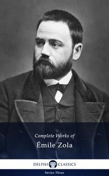 ÉMILE ZOLA - Complete Works of Emile Zola (Delphi Classics) [eKönyv: epub, mobi]