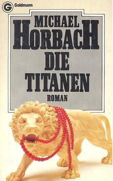 HORBACH, MICHAEL - Die Titanen [antikvár]