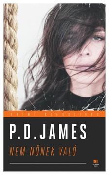 P.D. JAMES - Nem nőnek való - Klasszikus krimi sorozat [eKönyv: epub, mobi]