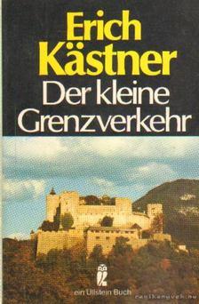 Erich Kästner - Der kleine Grenzverkehr [antikvár]