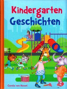 Carola von Kessel - Kindergarten Geschichten [antikvár]