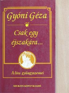 Gyóni Géza - Csak egy éjszakára... [antikvár]
