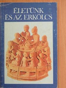 Farkas Endre - Életünk és az erkölcs [antikvár]