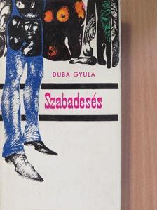 Duba Gyula - Szabadesés [antikvár]