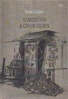 Kovács István - Shakespeare a Corvin közben [antikvár]