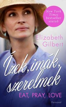 Elizabeth Gilbert - Ízek, imák, szerelmek