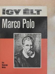 Rónaszegi Miklós - Így élt Marco Polo [antikvár]