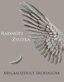 RADNÓTI ZSUZSA - Megmozdult irodalom