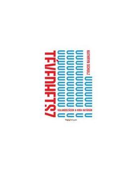 KathrynSchulz - Tévedhetsz - Kalandozások a hiba határán