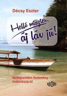 Décsy Eszter - Helló miszter, áj láv jú! - Befejezetlen festmény Indonéziáról