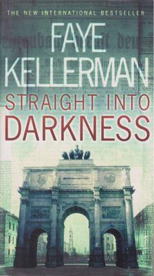 Faye Kellerman - Straight Into Darkness [antikvár]