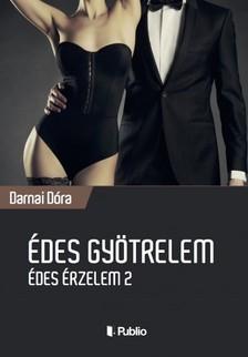 Dóra Darnai - Édes Gyötrelem - Édes Érzelem 2 [eKönyv: epub, mobi]