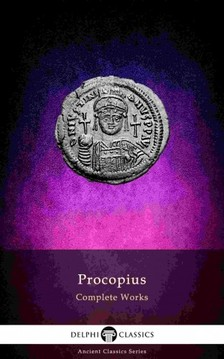 Caesarea Procopius of - Delphi Complete Works of Procopius (Illustrated) [eKönyv: epub, mobi]
