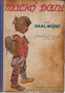 GAÁL MÓZES - Mackó Dani úri neveltetése otthon és a falusi iskolában [antikvár]