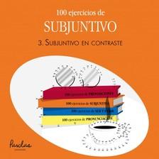 Mercedes Bértola Urgorri, Liliana Cristina Podadera, Betsabé Gallego Giráldez Parolas Languages, - 100 ejercicios de subjuntivo - 3. Subjuntivo en contraste [eKönyv: epub, mobi]