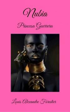 Forestier Louis Alexandre - Nubia - Princesa Guerrera [eKönyv: epub, mobi]