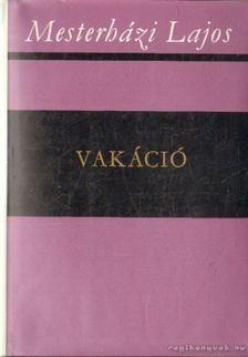 Mesterházi Lajos - Vakáció [antikvár]