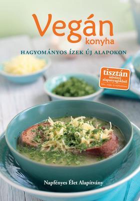 Vegán konyha - Hagyományos ízek új alapokon