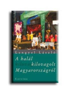 Lengyel László - A halál kilovagolt Magyarországról