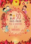 Lengyel Orsolya - 30 angol-magyar mese a szeretetről és a barátságról