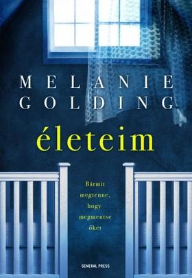 Melanie Golding - Életeim [eKönyv: epub, mobi]