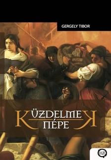 Gergely Tibor - Küzdelmek népe [eKönyv: epub, mobi]