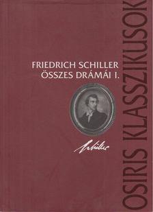 Friedrich Schiller - Friedrich Schiller összes drámái I. [antikvár]