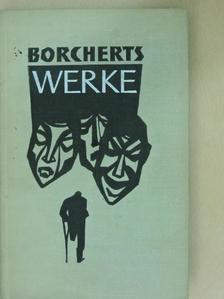 Wolfgang Borchert - Wolfgang Borcherts Werke [antikvár]