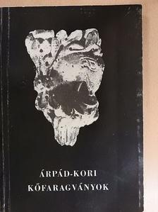 Magyar Kálmán - Árpád-kori kőfaragványok [antikvár]