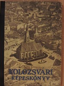 Biró József - Kolozsvári képeskönyv [antikvár]