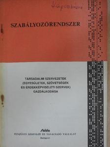 Dr. Morvaközi László - Társadalmi szervezetek (egyesületek, szövetségek és érdekképviseleti szervek) gazdálkodása [antikvár]
