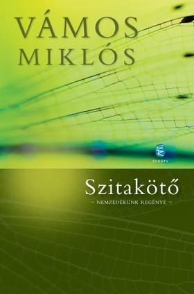 VÁMOS MIKLÓS - Szitakötő - Nemzedékünk regénye [eKönyv: epub, mobi]