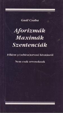 Gaál Csaba - Aforizmák, Maximák, Szentenciák [antikvár]