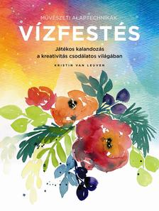Kristin Van Leuven - Művészeti alaptechnikák: Vízfestés
