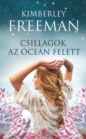 Kimberley Freeman - Csillagok az óceán felett